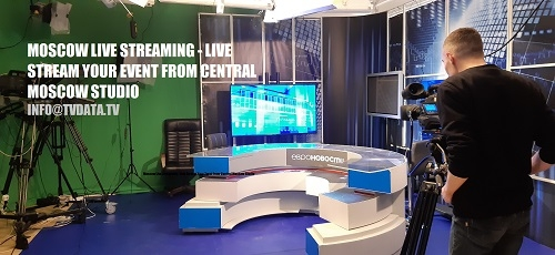 MOSCOW LIVE STREAMING - https://tvdata.tv/ LIVE STREAMING STUDIO, LIVE STREAM YOUR EVENT FROM CENTRAL MOSCOW STUDIO